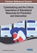 Cyberbullying and the Critical Importance of Educational Resources for Prevention and Intervention