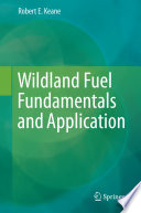 Wildland Fuel Fundamentals and Applications