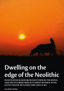 Dwelling on the edge of the Neolithic