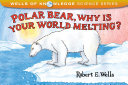 Polar Bear, Why Is Your World Melting?