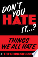 Things We All HATE   Don t you HATE it