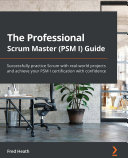 The Professional Scrum Master  PSM I  Guide