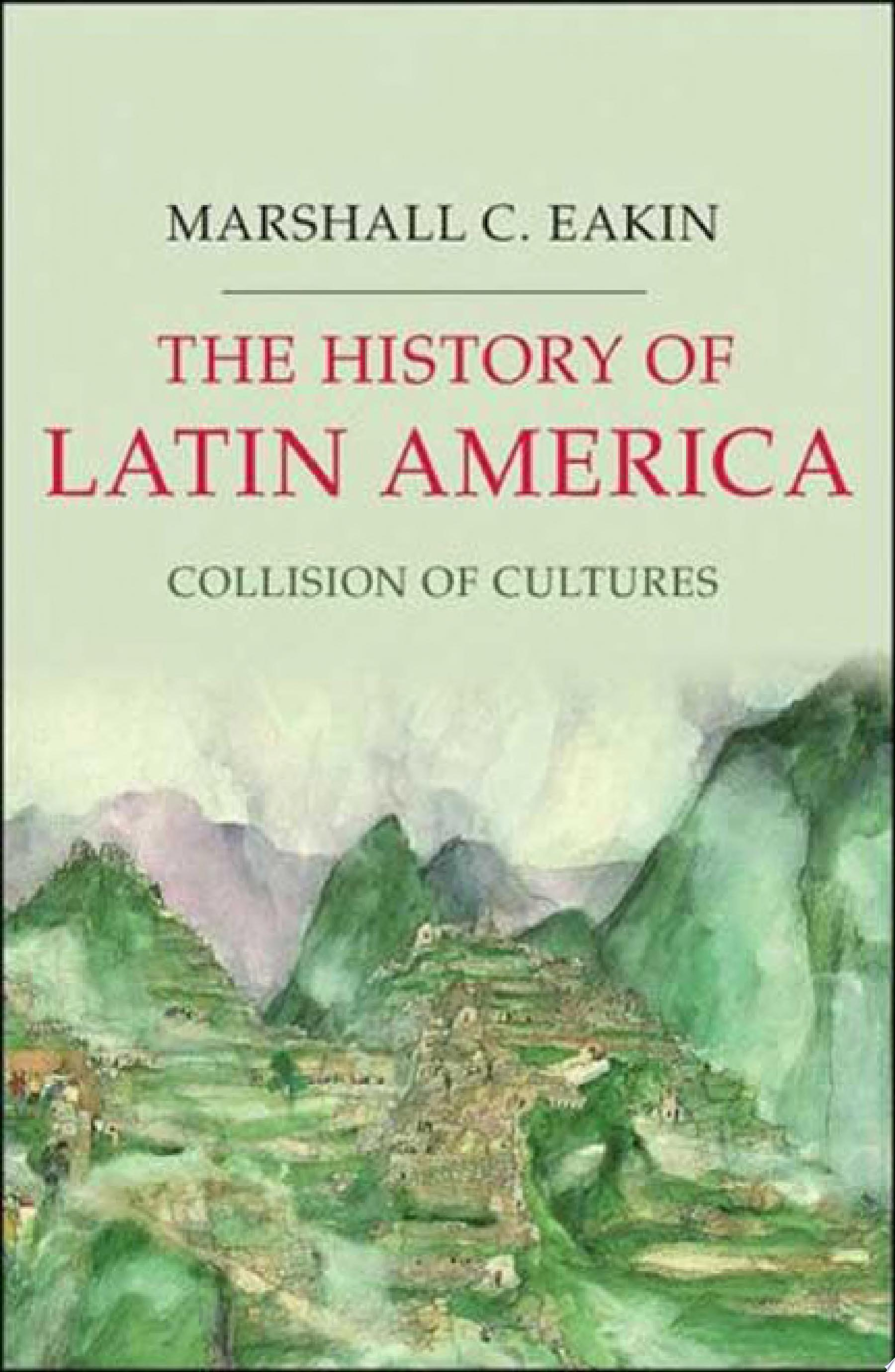 The History of Latin America