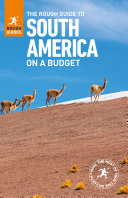 The Rough Guide to South America On a Budget  Travel Guide eBook