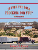 IS OVER THE ROAD TRUCKING FOR YOU?: SECOND EDITION: EARN SIX FIGURES ...