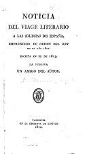 Noticia del viage literario a las iglesias de Espa  a  emprendido de orden del rey en al a  o 1802  Escrita en el de 1814  La publica un amigo del autor  P  J  Mall  n