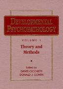 Developmental Psychopathology, Theory and Methods
