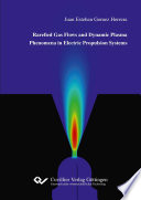 Rarefied Gas Flows and Dynamic Plasma Phenomena in Electric Propulsion Systems