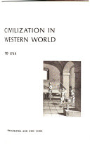 Civilization in the Western World  Ancient times to 1715  Bibliography  p  717 746