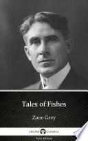 Tales of Fishes by Zane Grey - Delphi Classics (Illustrated) Pdf/ePub eBook
