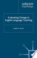 Evaluating Change in English Language Teaching