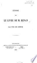 Étude sur le livre de M. Renan, La Vie de Jésus