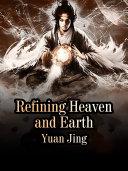 Refining Heaven and Earth [Pdf/ePub] eBook