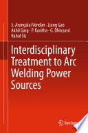 Interdisciplinary Treatment to Arc Welding Power Sources Book