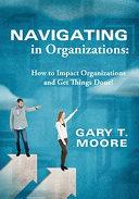 Navigating in Organizations