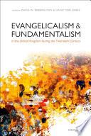 Evangelicalism and Fundamentalism in the United Kingdom during the Twentieth Century Book