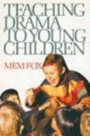 Teaching Drama to Young Children