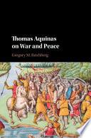 Thomas Aquinas on War and Peace