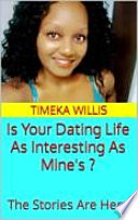 Is Your Dating Life As Interesting As Mine S