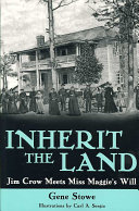 Inherit the Land: Jim Crow Meets Miss Maggie's Will