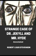 Strange Case of Dr  Jekyll and Mr  Hyde Annotated Book