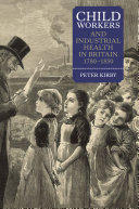Child Workers and Industrial Health in Britain  1780 1850