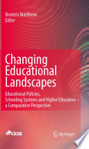 Changing Educational Landscapes  : Educational Policies, Schooling Systems and Higher Education - a comparative perspective