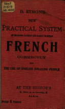 New Practical System of Learning Rapidly and Easily to Speak French Correctly