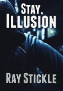Stay, Illusion