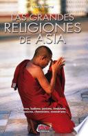 Las grandes religiones de Asia... vedismo, budismo, jainismo, hinduismo, maniqueísmo, chamanismo, zoroastrismo...