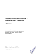 Violence Reduction in Schools-- how to Make a Difference  : A Handbook , Volume 795