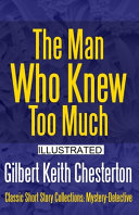 Read Online The Man Who Knew Too Much Illustrated For Free