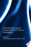 Understanding Tropical Coastal and Island Tourism Development Book