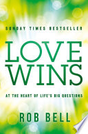 Love Wins  At the Heart of Life   s Big Questions