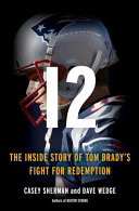 link to 12 : the inside story of Tom Brady's fight for redemption in the TCC library catalog