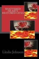 Shattered Hearts Restored Lives