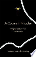 """A Course in Miracles: Original Edition Text"" by Helen Schucman"