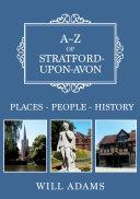A Z of Stratford upon Avon