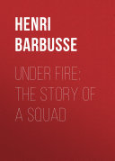 Under Fire: The Story of a Squad Pdf/ePub eBook
