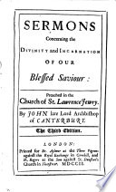 Sermons Concerning The Divinity And Incarnation Of Our Blessed Saviour