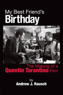 Pdf My Best Friend's Birthday: The Making of a Quentin Tarantino Film Telecharger