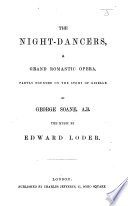 The Night-Dancers, a Grand Romantic Opera, Partly Founded on the Story of Giselle ... The Music by Edward Loder