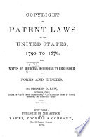 Copyright and Patent Laws of the United States, 1790 to 1870