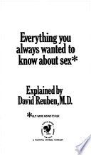 EVERYTHING YOU ALWAYS WANTED TO KNOW ABOUT SEX
