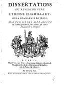 Dissertations du Révérend Père E. Chamillart ... sur plusieurs médailles & pierres gravées de son cabinet, & autres monuments d'antiquité. [With plates.]