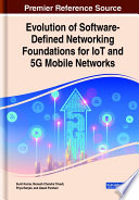 Evolution Of Software Defined Networking Foundations For Iot And 5g Mobile Networks
