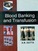 Blood Banking and Transfusion