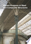 Recent Progress in Steel and Composite Structures