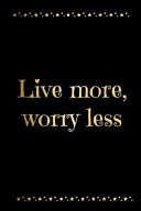 Live More Worry Less  Live More Worry Less Homework Book Notepad Notebook Composition and Journal Diary Planner