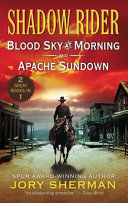 Shadow Rider  Blood Sky at Morning and Shadow Rider  Apache Sundown